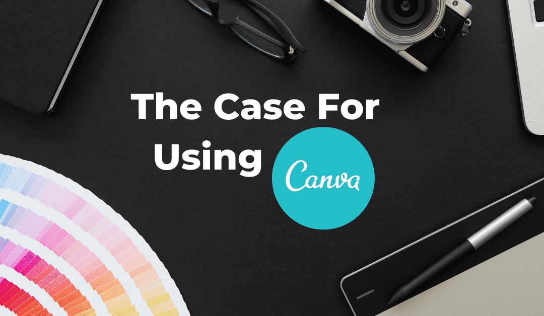 The Case For Using Canva